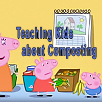TEACH KIDS ABOUT COMPOSTING